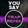 The Trap Remix Guys - You Say (Trap Remix Homage to Lauren Daigle)