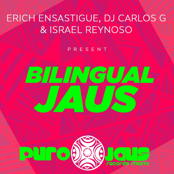 BILINGUAL JAUS (Explosive Mix) - Single by Erich Ensastigue, DJ CARLOS G &  Israel Reynoso on Apple Music