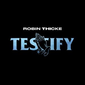 Testify - Robin Thicke