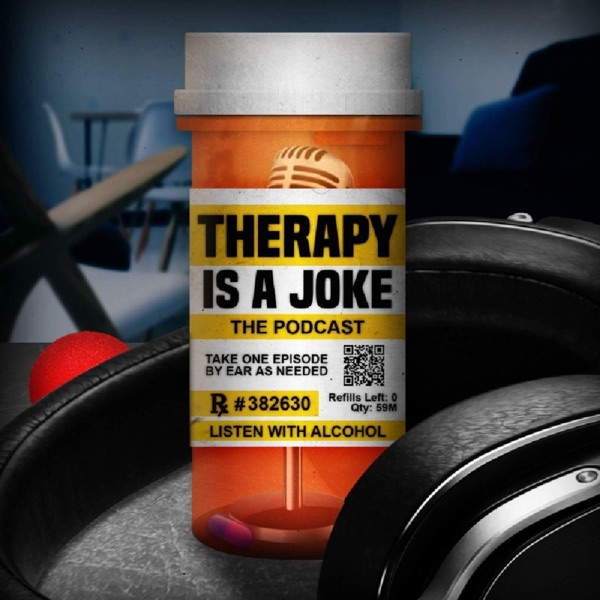 Therapy Is A Joke: The Podcast