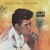 Prisoner Of Love, James Brown