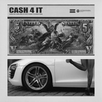 Cash 4 It (feat. 24hrs) - Single Mp3 Download
