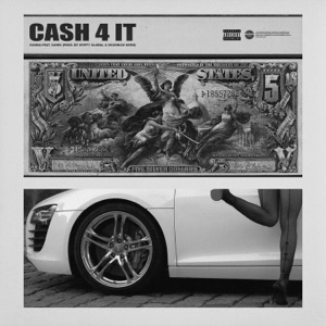 Cash 4 It (feat. 24hrs) - Single Mp3 Download