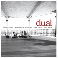 Dual by Eamon Doorley, Muireann Nic Amhlaoibh, Julie Fowlis & Ross Martin on Apple Music