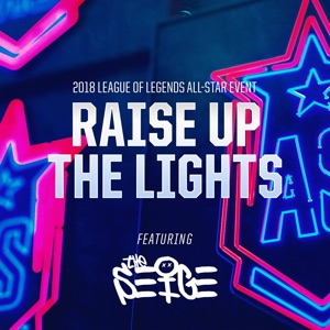 League of Legends - Raise up the Lights feat. The Seige [From 2018 League of Legends All-Star Event]