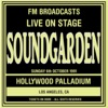 Live On Stage FM Broadcasts - Hollywood Palladium 6th October 1991, Soundgarden