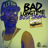 Busy Signal - Bad Longtime