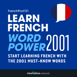 Learn French: Word Power 2001: Intermediate French #29 (Unabridged) audiobook