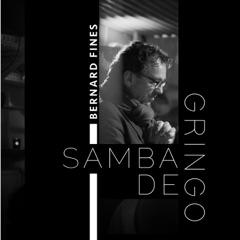 Samba de Gringo (with Frédéric Sicart, Julian Le prince Caetano & Ricardo Feijão) [feat. Claire Michael, Julio Gonçalves & Thais Motta]