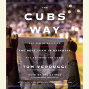 The Cubs Way: The Zen of Building the Best Team in Baseball and Breaking the Curse (Unabridged)