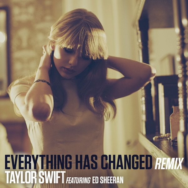 Everything Has Changed (Remix) [feat. Ed Sheeran] - Single