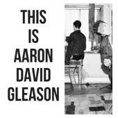 Aaron David Gleason - Progress