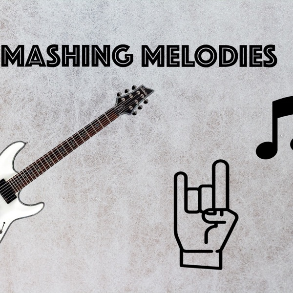 The Mashing Melodies Podcast