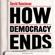 David Runciman - How Democracy Ends