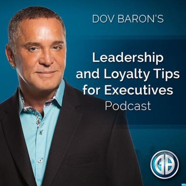 Dov Baron: Leadership and Loyalty Show for Fortune 500 Executives, Family Businesses, Leadership Speaker-Consultant, Business