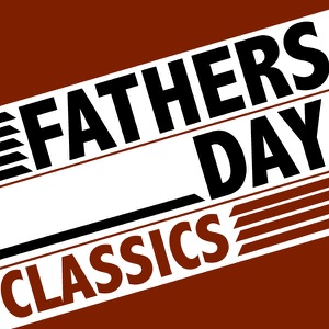 Father's Day Classics