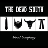 In Hell I'll Be in Good Company - The Dead South
