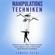 Tamara Petri - Manipulationstechniken [Manipulation Techniques]: Erkennen wann Sie selbst manipuliert werden und im täglichen Leben zu Ihrem Vorteil andere Menschen manipulieren (Unabridged)