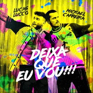 Mickael Carreira & Lucas Lucco – Deixa Que Eu Vou – Single [iTunes Plus AAC M4A]