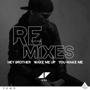 Hey Brother / Wake Me Up / You Make Me (Remixes) - EP