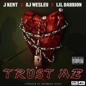 J Kent & AJ Wesley - Trust Me