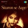 Sitaron Se Aage Original Motion Picture Soundtrack Single