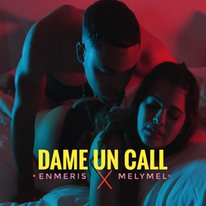 Dame un Call (feat. Melymel) - Single Mp3 Download