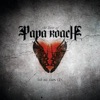 To Be Loved the Best of Papa Roach