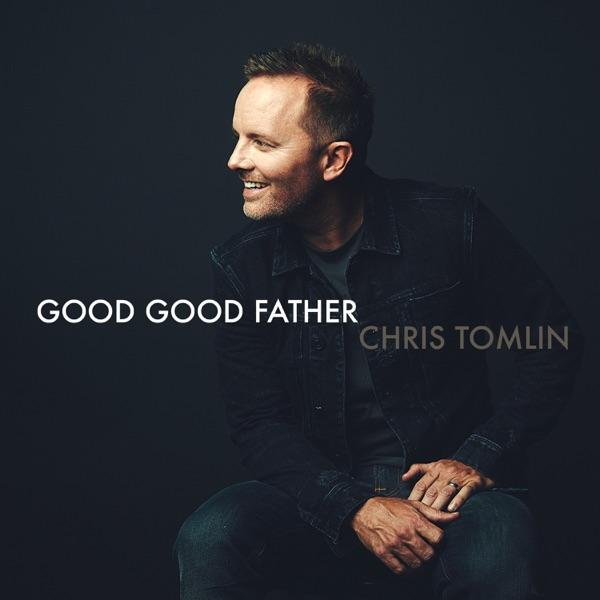 Good Good Father - Single