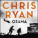 Chris Ryan - Osama: The First Casualty of War Is the Truth, the Second Is Your Soul (Unabridged)