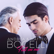 Fall on Me - Andrea Bocelli & Matteo Bocelli - Andrea Bocelli & Matteo Bocelli