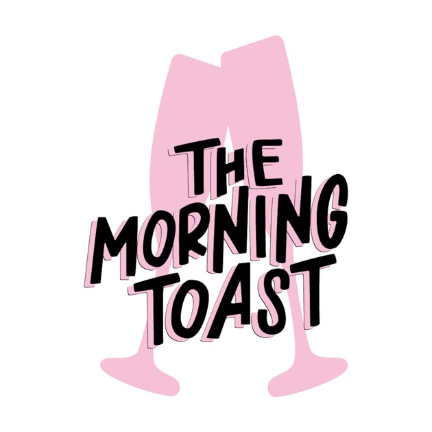 The Morning Toast by The Morning Toast on Apple Podcasts