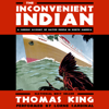 Thomas King - The Inconvenient Indian: A Curious Account of Native People in North America artwork