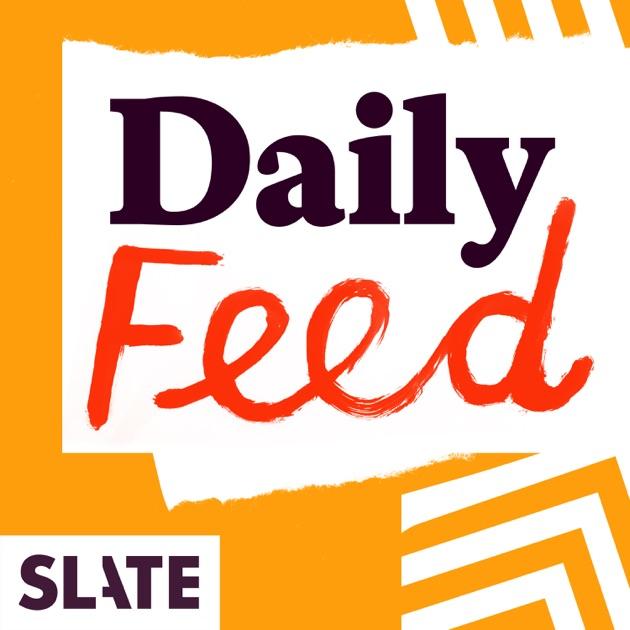 "Slate Daily Feed"" von Slate Magazine auf Apple Podcasts"
