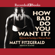 Matt Fitzgerald - How Bad Do You Want It?: Mastering the Pshchology of Mind over Muscle