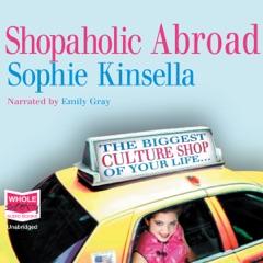 Shopaholic Abroad: Shopaholic, Book 2 (Unabridged)