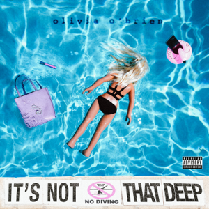 Olivia O'Brien - It's Not That Deep - EP