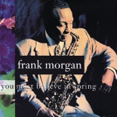 Frank Morgan - You Must Believe in Spring (Michel Legrand)