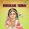 Murugane Thunai Original Motion Picture Soundtrack