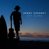Get Along - Kenny Chesney