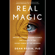 Dean Radin - Real Magic: Ancient Wisdom, Modern Science, and a Guide to the Secret Power of the Universe (Unabridged)