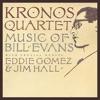 Kronos Quartet: Music of Bill Evans (feat. Eddie Gomez & Jim Hall), Kronos Quartet