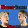 WrestleTalk's WrestleRamble