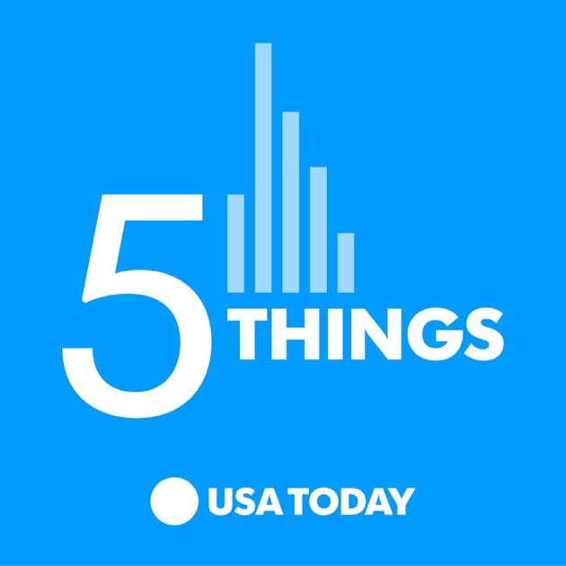 5 things by usa today on apple podcasts spiritdancerdesigns Images