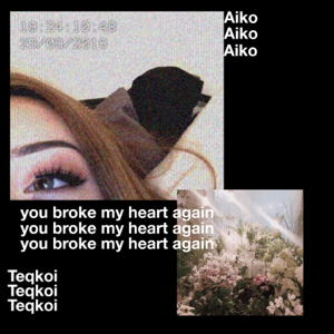 Teqkoi - You Broke My Heart Again feat. Aiko