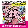 Dirty Sexy Money (feat. Charli XCX & French Montana) [GLOWINTHEDARK Remix] - Single, David Guetta & Afrojack