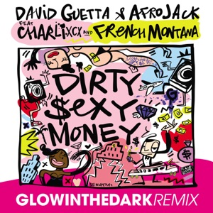 Dirty Sexy Money (feat. Charli XCX & French Montana) [GLOWINTHEDARK Remix] - Single Mp3 Download