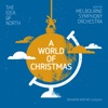 A World of Christmas (Live at Hamer Hall, Arts Centre, Melbourne, 2016), The Idea of North, Melbourne Symphony Orchestra & Benjamin Northey