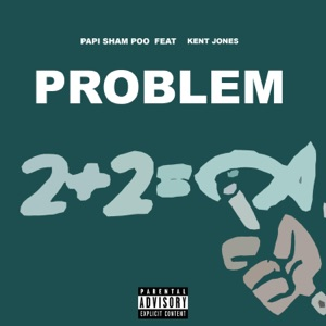 Problem (feat. Kent Jones) - Single Mp3 Download