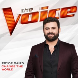 Change the World Change the World (The Voice Performance) - Single - Pryor Baird image